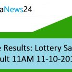 Live Results Lottery Sambad Result 11AM 11-10-2019